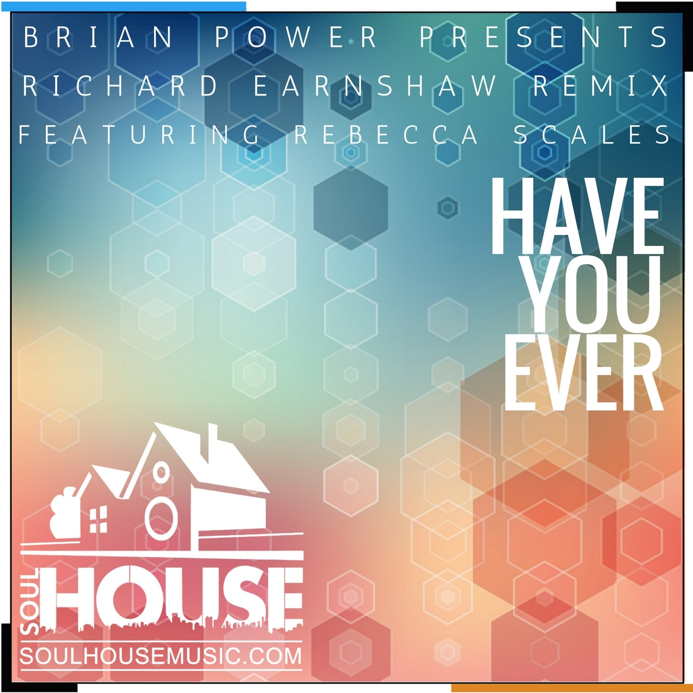 Brian Power Presents Have You Ever (Richard Earnshaw Mixes)