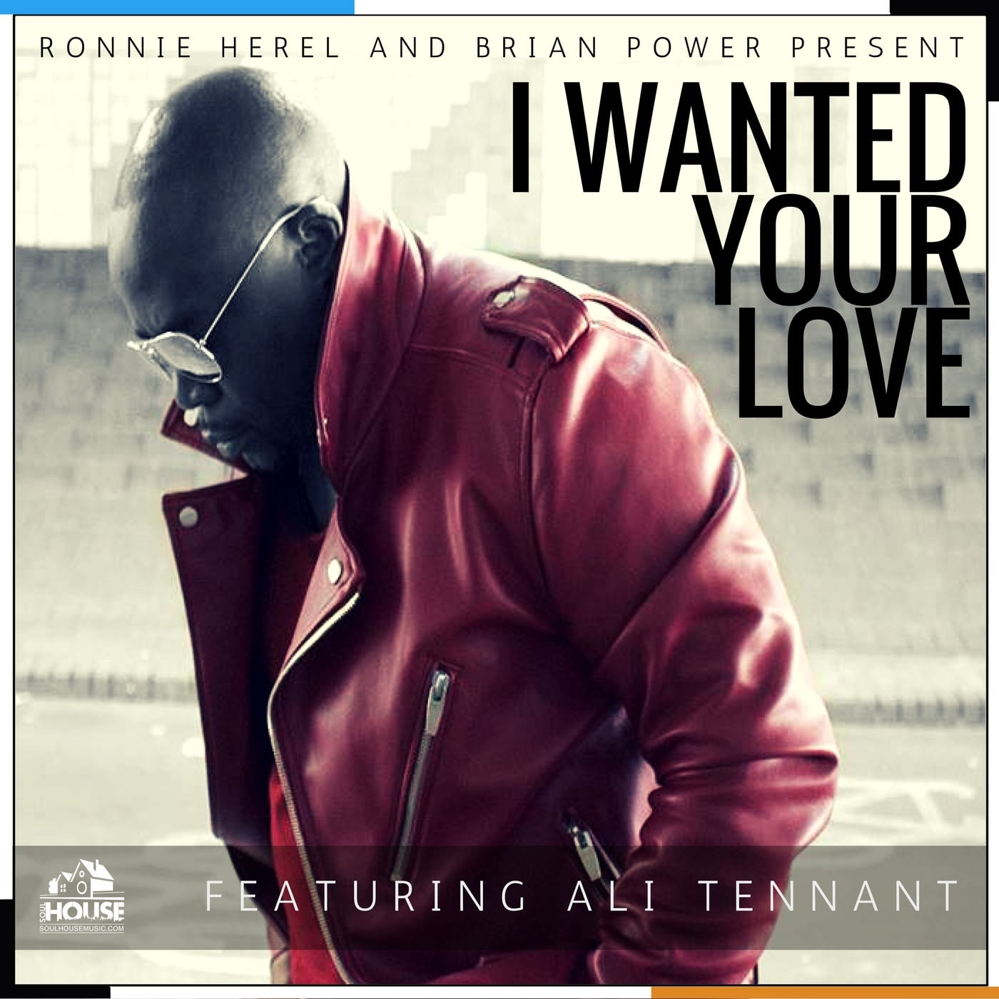 Ronnie Herel & Brian Power Present; I Wanted Your Love Featuring Ali Tennant (Original)