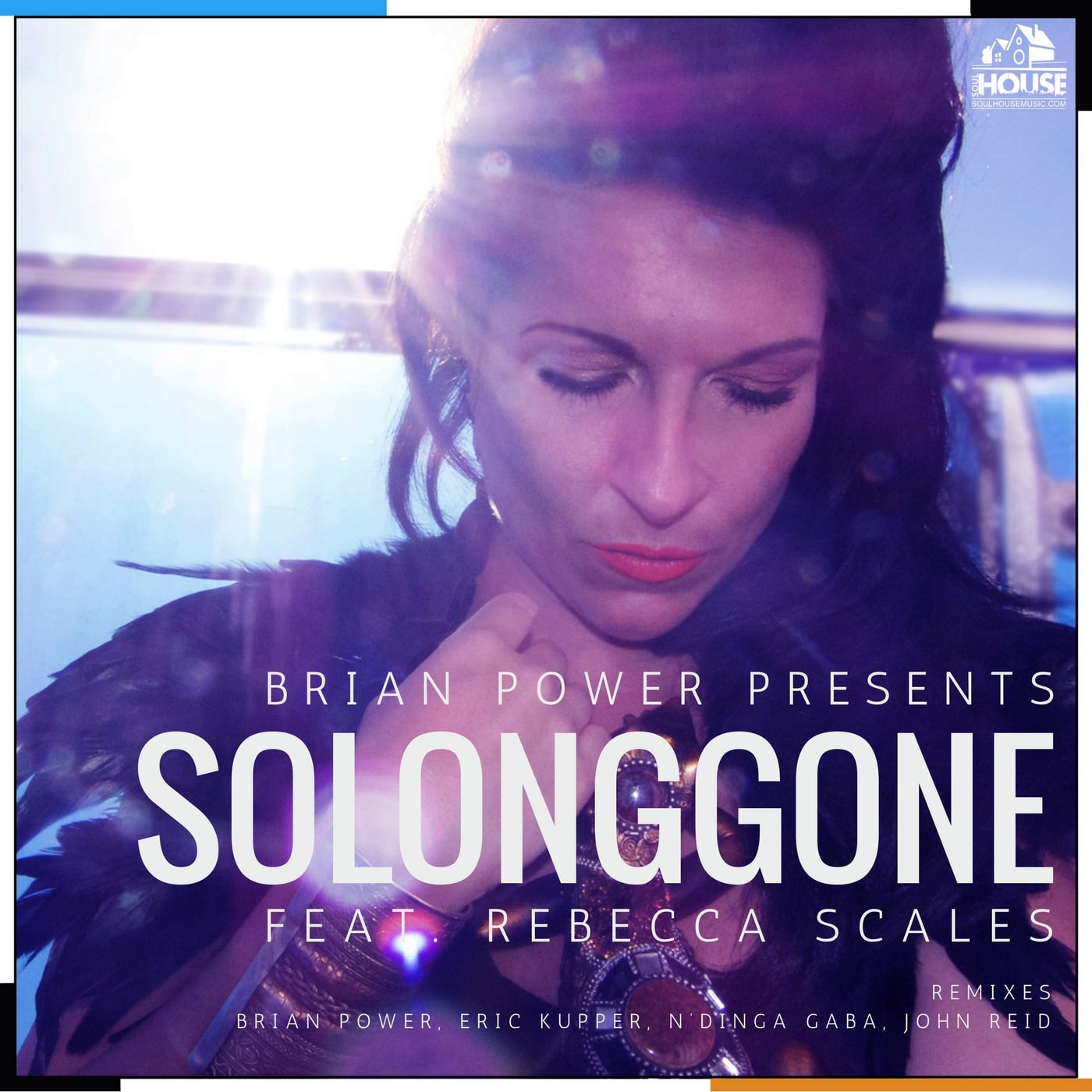 Brian Power Presents So Long Gone Featuring Rebecca Scales (Eric Kupper Mix)